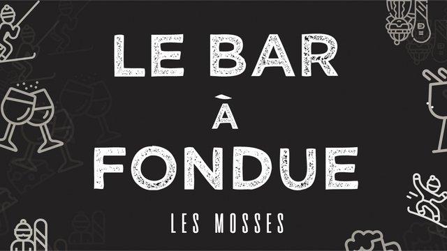 """Le """"BAR à FONDUE"""""""